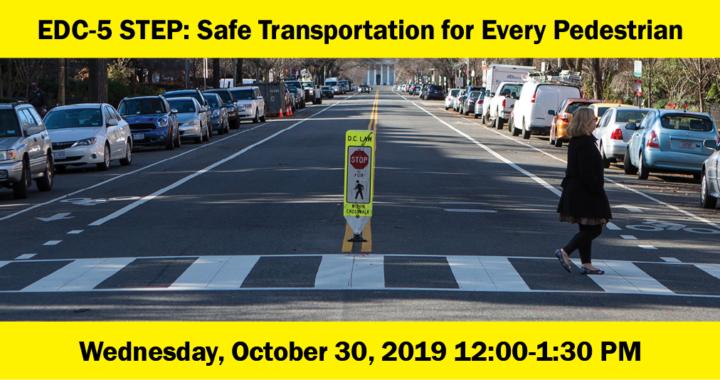 EDC-5: STEP: Safe Transportation for Every Pedestrian
