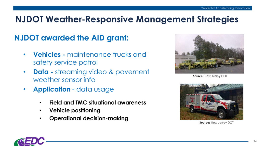 Mr. Murphy cited some of work that NJ DOT has accomplished in the field of Weather Responsive Management Strategies.
