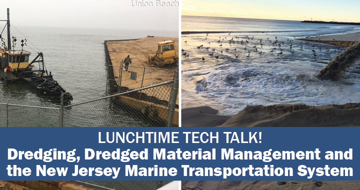 Lunchtime Tech Talk! WEBINAR: Dredging, Dredged Material Management and the NJ Marine Transportation System