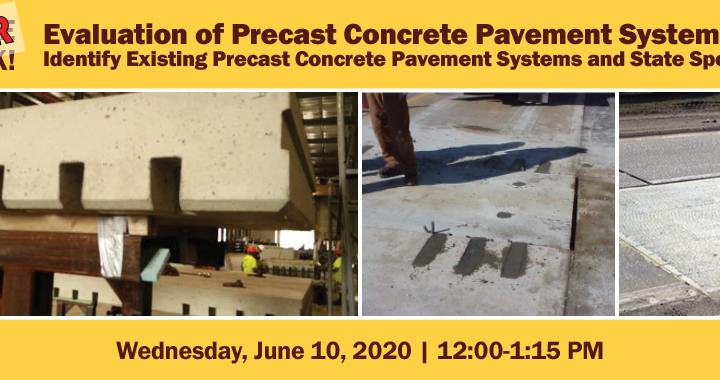 Lunchtime Tech Talk! WEBINAR: Evaluation of Precast Concrete Pavement Systems and State Specifications