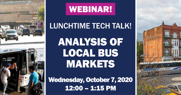 Lunchtime Tech Talk! WEBINAR: Analysis of Local Bus Markets