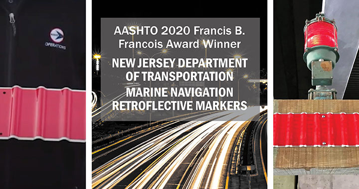 2020 Francis B. Francois Award for Innovation – NJDOT's Marine Navigation Retroreflective Markers