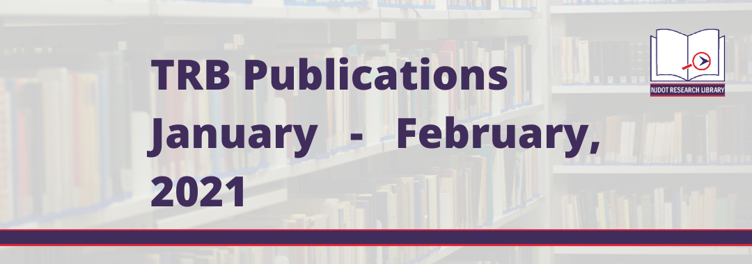 Image reads: Transportation Research Board Publications January to February 2021