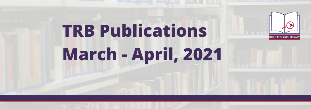 Image reads: TRB Publications March to April, 2021