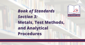 Image Reads: Book of Standards Section 3: Metals, Test Methods, and Analytical Procedures
