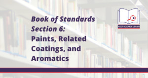 Image Reads: Book of Standards Section 6: Paints, Related Coatings, and Aromatics