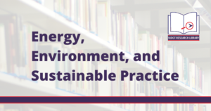 Image reads: Energy, Environment, and Sustainable Practice