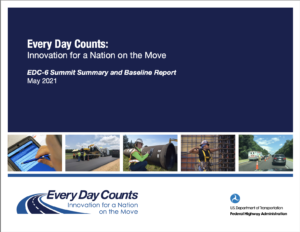 Image Reads: Every Day Counts, Innovation for a Nation on the Move, EDC-6 Summit Summary and Baseline Report, May 2021