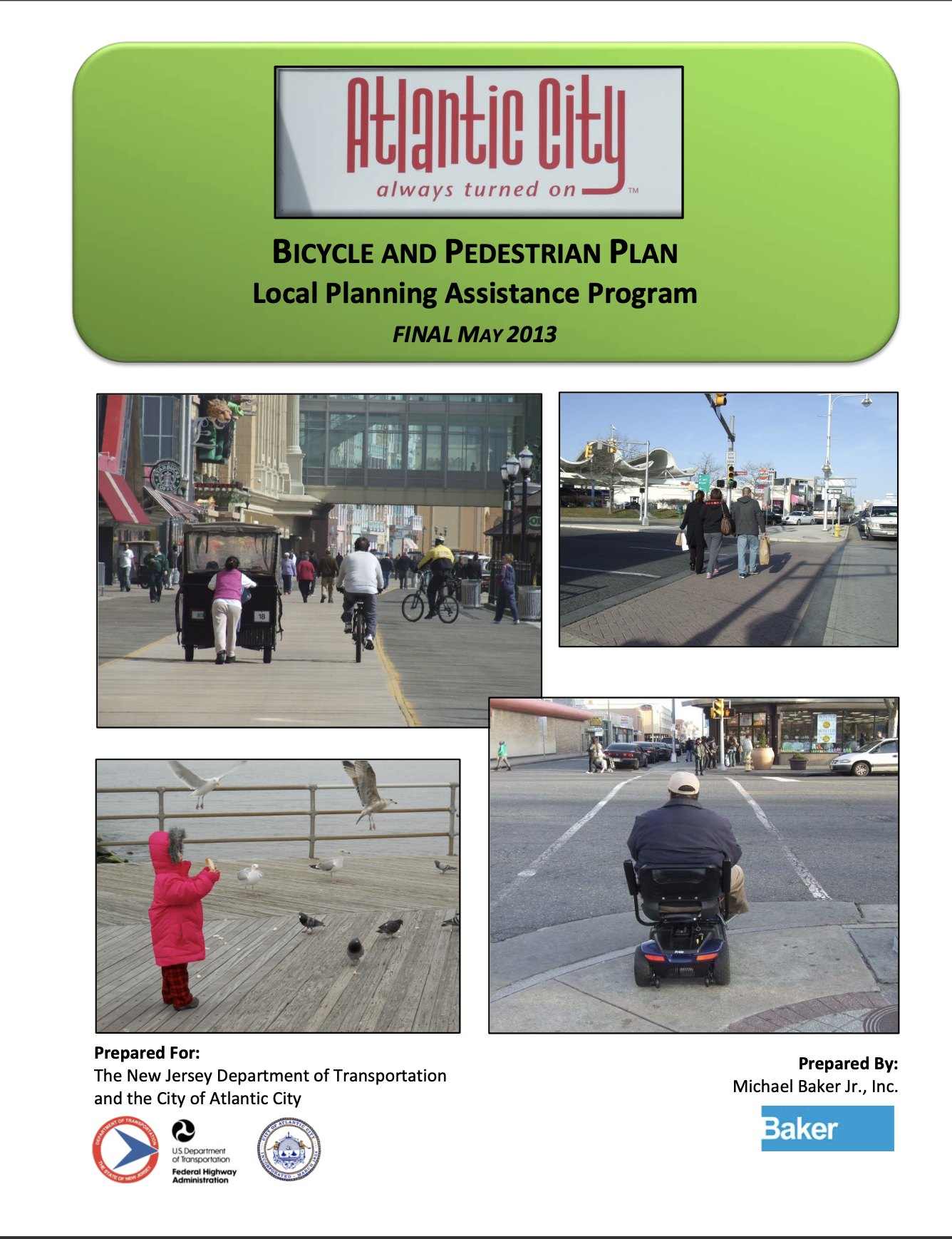 Image of plan cover page, the first reads Atlantic City, always turned on, Bicycle and Pedestrian Plan, Local Planning Assistance Program, Final May 2013, an dbelow four square images, clockwise of people crossing a street, a man in a wheelchair waiting to cross, a young girl feeding gulls on the boardwalk, and people biking along the boardwalk. Below it reads Prepared for: The New Jersey Department of Transportation and the City of Atlantic City.