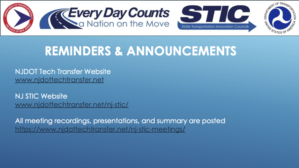 Slide image reading: Reminders & Announcements, NJDOT Tech Transfer Website (www.njdottechtransfer.net), NJ STIC Website (www.njdottechtransfer.net/nj-stic/), and all meeting recordings, presentations, and summary are posted: njdottechtransfer.net/nj-stic-meetings