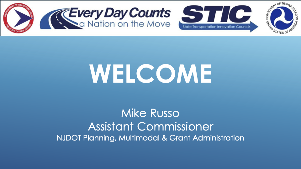 Slide image reading: Welcome, Mike Russo, Assistant Commissioner, NJDOT Planning, Multimodal & Grant Administration