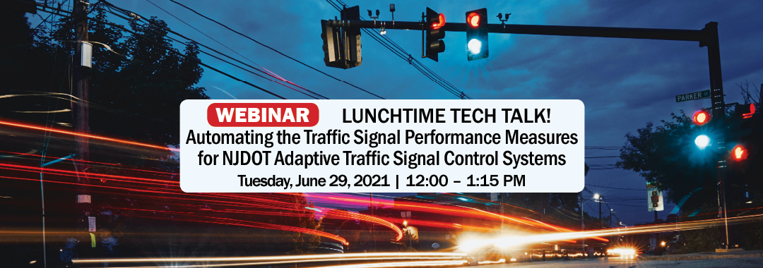 Image reading WEBINAR Lunch Time Tech Automating the Traffic Signal Performance Measures for NJDOT Adaptive Traffic Signal Control Systems