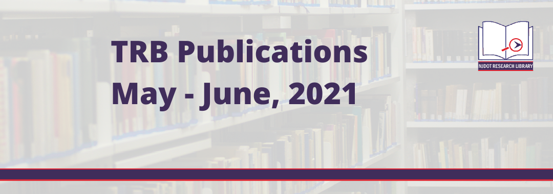 Image reads TRB Publications May through June, 2021