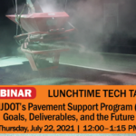 Reads: Lunchtime Tech Talk! The NJDOT's Pavement Support Program (PSP), Goals, Deliverables, and the Future, Thursday July 22, 2021, 12pm to 1:15pm