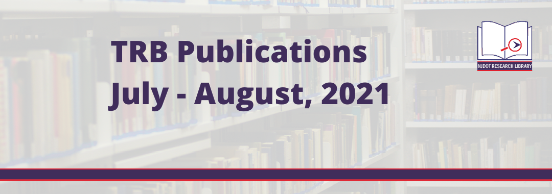 Image reads: TRB Publications July - August 2021