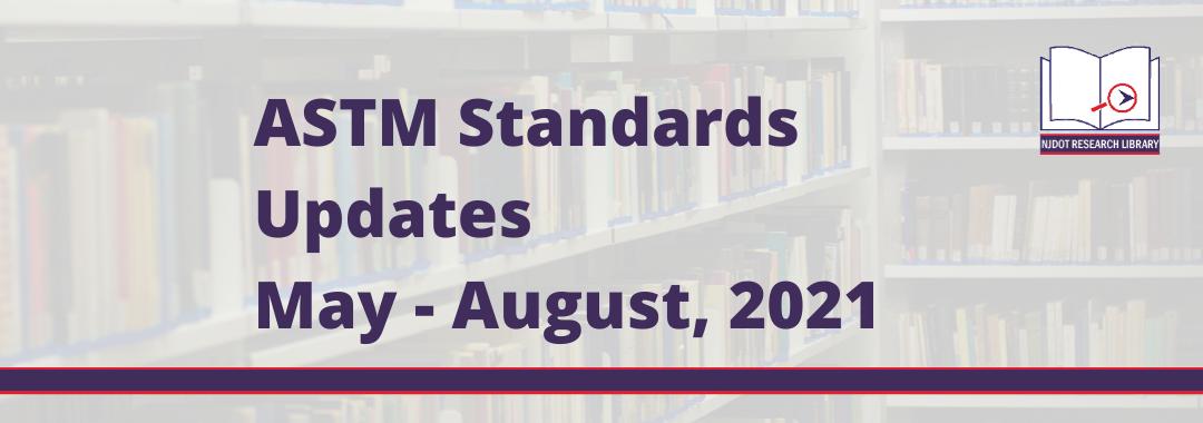 ASTM Standards Updates May thru August 2021