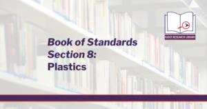 Book of Standards Section 8: Plastics